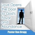 Love Opens the Door to God's Favor and Abundance
